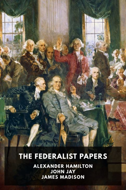 The cover for the Standard Ebooks edition of The Federalist Papers, by Alexander Hamilton, John Jay, and James Madison