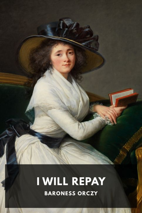 The cover for the Standard Ebooks edition of I Will Repay, by Baroness Orczy