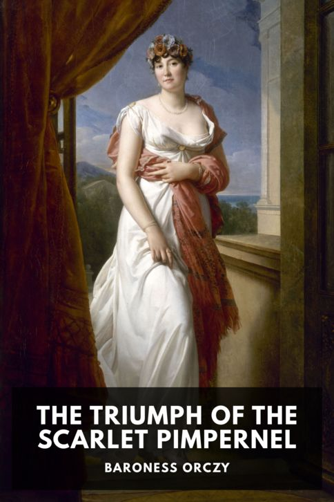 The cover for the Standard Ebooks edition of The Triumph of the Scarlet Pimpernel, by Baroness Orczy