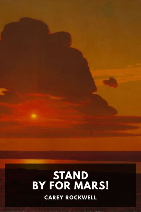 The cover for the Standard Ebooks edition of Stand by for Mars!, by Carey Rockwell
