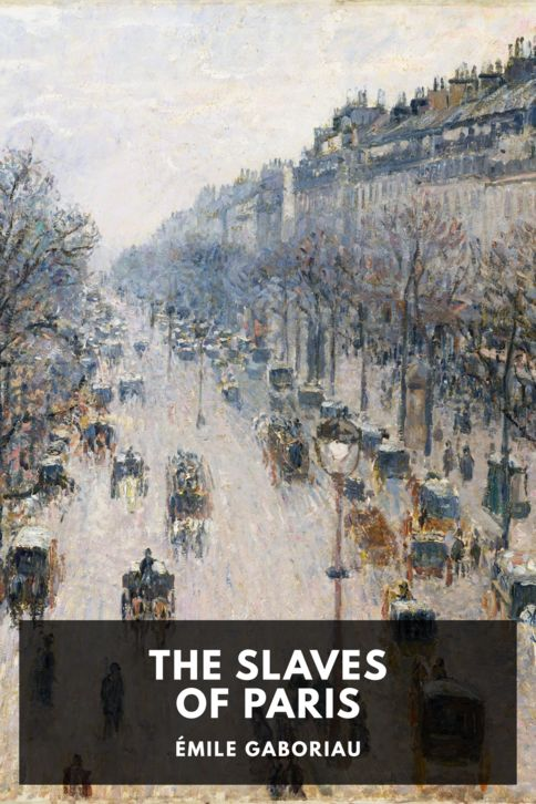 The cover for the Standard Ebooks edition of The Slaves of Paris