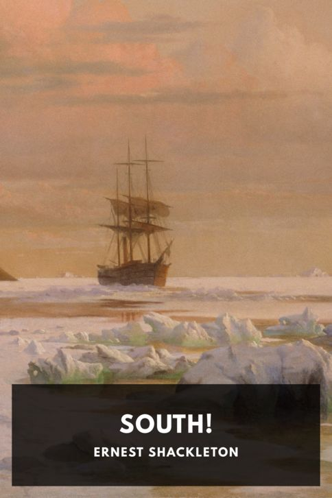 The cover for the Standard Ebooks edition of South!, by Ernest Shackleton