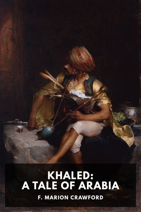 The cover for the Standard Ebooks edition of Khaled: A Tale of Arabia