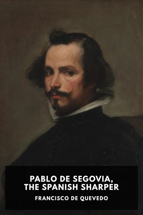 The cover for the Standard Ebooks edition of Pablo de Segovia, the Spanish Sharper