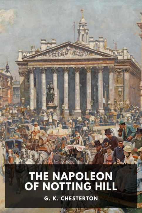 The cover for the Standard Ebooks edition of The Napoleon of Notting Hill, by G. K. Chesterton