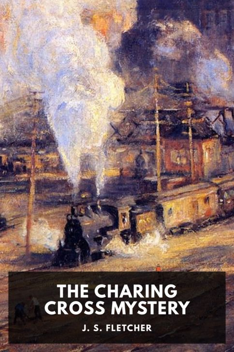 The cover for the Standard Ebooks edition of The Charing Cross Mystery, by J. S. Fletcher