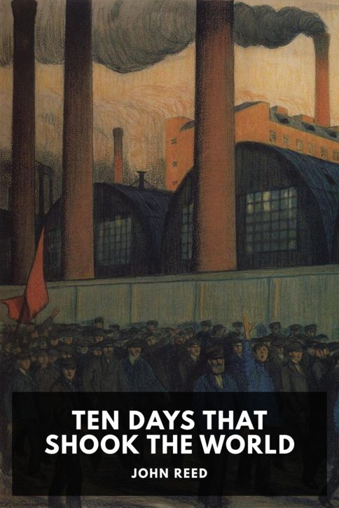 The cover for the Standard Ebooks edition of Ten Days That Shook the World, by John Reed