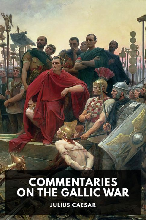The cover for the Standard Ebooks edition of Commentaries on the Gallic War, by Julius Caesar. Translated by W. A. McDevitte and W. S. Bohn