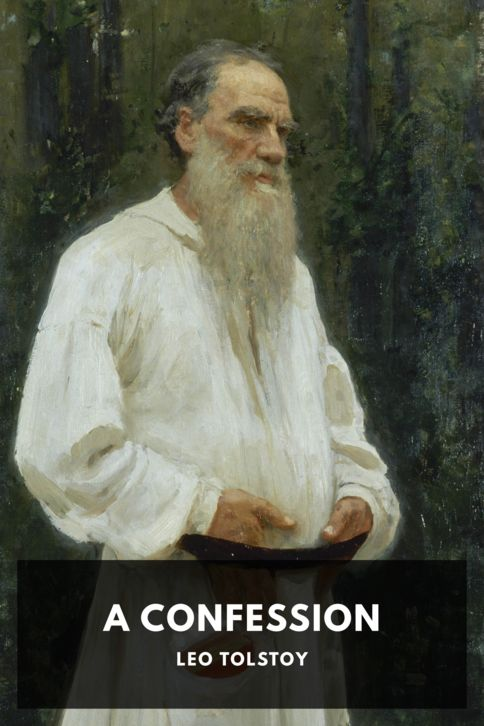 The cover for the Standard Ebooks edition of A Confession, by Leo Tolstoy. Translated by Aylmer Maude