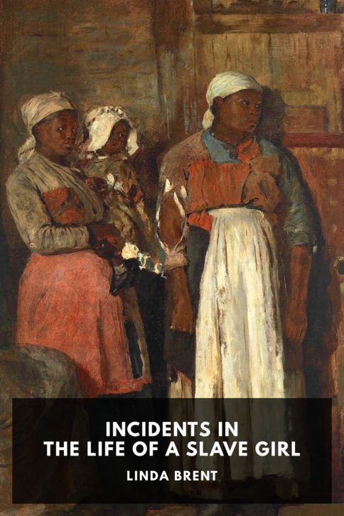 The cover for the Standard Ebooks edition of Incidents in the Life of a Slave Girl, by Linda Brent