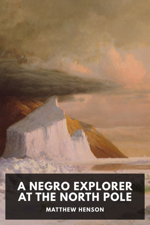 The cover for the Standard Ebooks edition of A Negro Explorer at the North Pole, by Matthew Henson