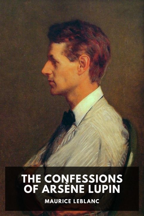 The cover for the Standard Ebooks edition of The Confessions of Arsène Lupin, by Maurice Leblanc. Translated by Alexander Teixeira de Mattos