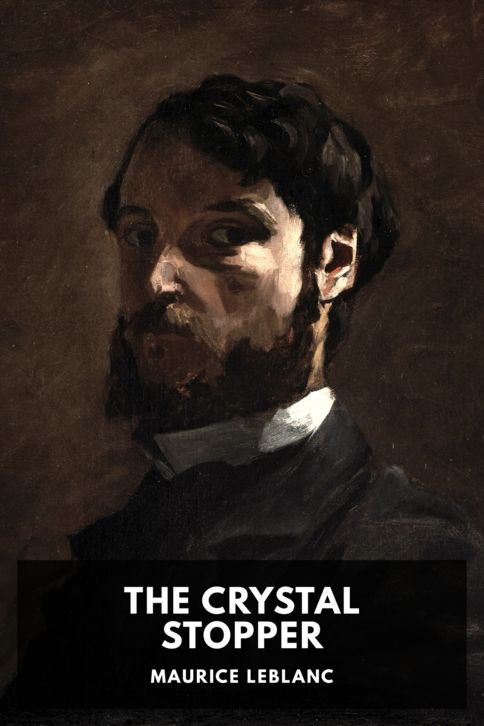 The cover for the Standard Ebooks edition of The Crystal Stopper, by Maurice Leblanc. Translated by Alexander Teixeira de Mattos