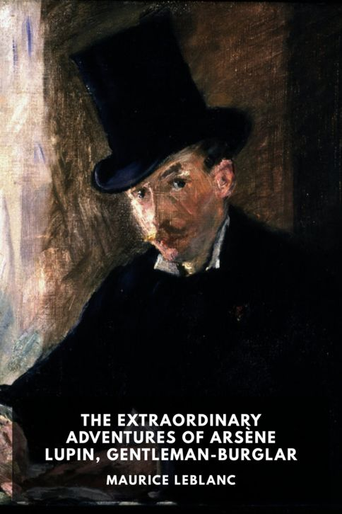 The cover for the Standard Ebooks edition of The Extraordinary Adventures of Arsène Lupin, Gentleman-Burglar, by Maurice Leblanc. Translated by George Morehead