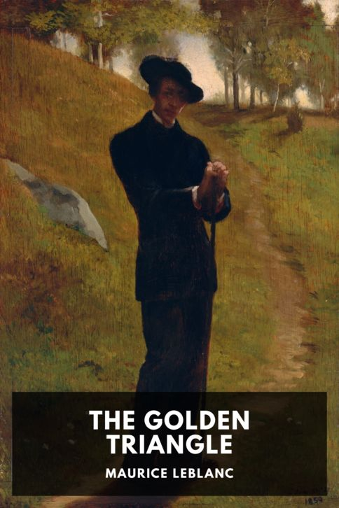The cover for the Standard Ebooks edition of The Golden Triangle, by Maurice Leblanc. Translated by Alexander Teixeira de Mattos