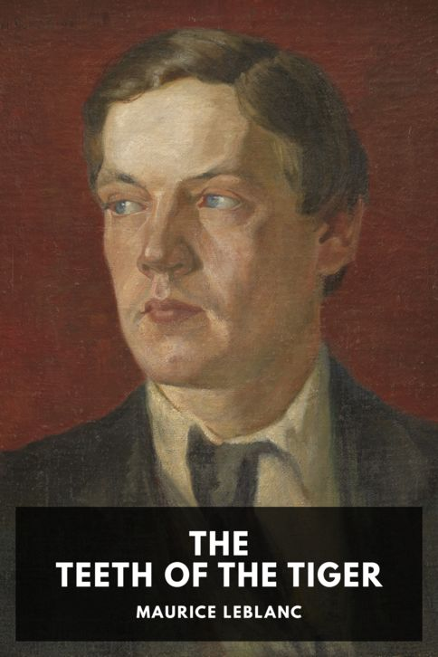The cover for the Standard Ebooks edition of The Teeth of the Tiger, by Maurice Leblanc. Translated by Alexander Teixeira de Mattos