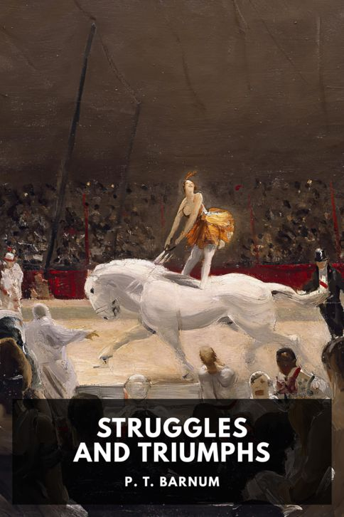 The cover for the Standard Ebooks edition of Struggles and Triumphs, by P. T. Barnum