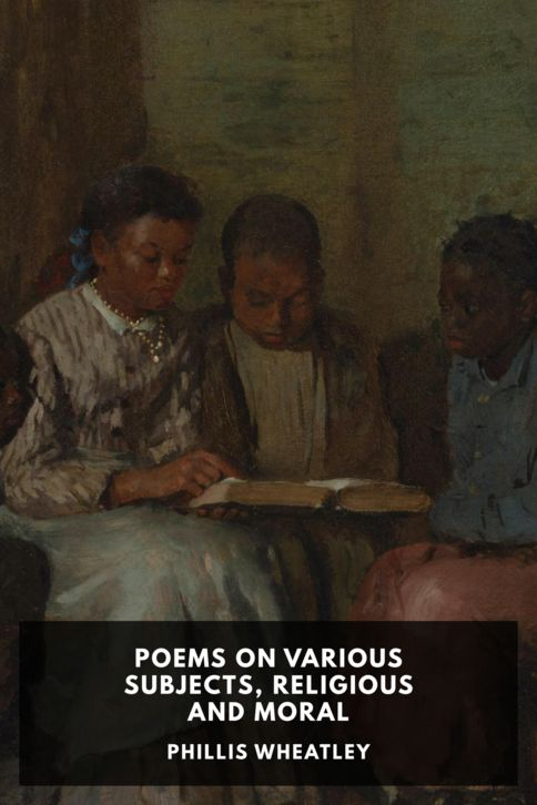 The cover for the Standard Ebooks edition of Poems on Various Subjects, Religious and Moral, by Phillis Wheatley