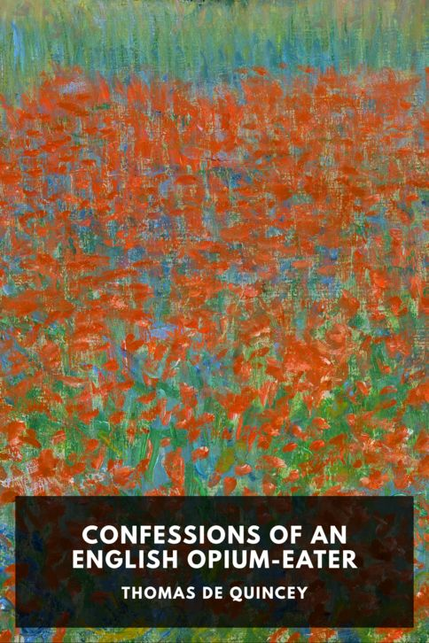 The cover for the Standard Ebooks edition of Confessions of an English Opium-Eater