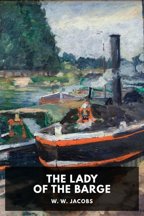 The cover for the Standard Ebooks edition of The Lady of the Barge, by W. W. Jacobs