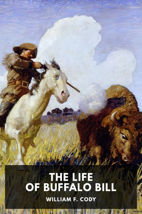 The cover for the Standard Ebooks edition of The Life of Buffalo Bill, by William F. Cody